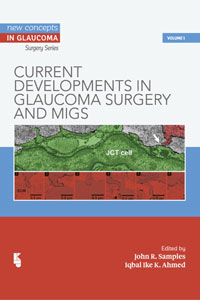 Current Developments in Glaucoma Surgery and MIGS